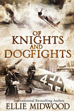 Of Knights and Dogfights Ellie Midwood
